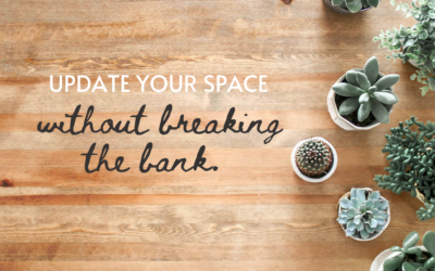 Refresh Your Space Without Breaking the Bank